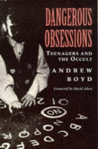Dangerous Obsessions: Teenagers and the Occult