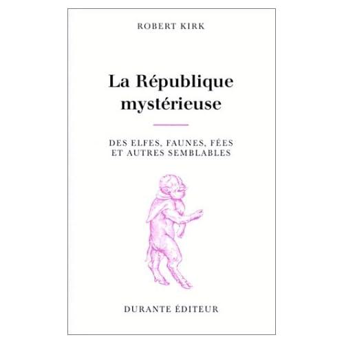 La République mystérieuse : Des elfes, faune, fées et autres semblables