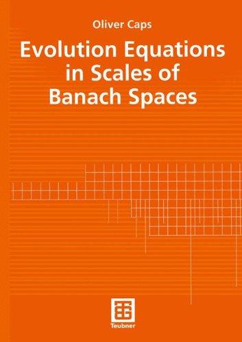 Mathe-cap (Evolution Equations in Scales of Banach Spaces (TeubnerTexte zur Mathematik))
