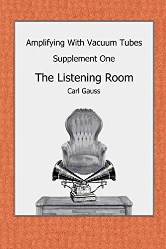 Amplifying With Vacuum Tubes Supplement One: The Listening Room (Tube Speaker Power)