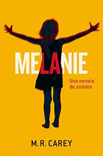 Melanie: Una novela de zombis (Terror)