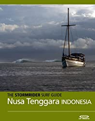 The Stormrider Surf Guide - Nusa Tenggara, Lombok, Sumbawa, Sumba, Rote, Savu, Maluku (Stormrider Surf Guides) (English Edition)