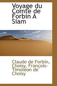 Voyage du comte de Forbin à Siam par Claude de Forbin