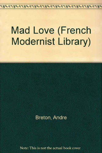 Mad Love (French Modernist Library) by Andre Breton (1987-05-01)