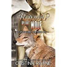 [Rescued? by the Wolf (Riverford Shifters #1.5)] (By (author) Cristina Rayne) [published: June, 2015]