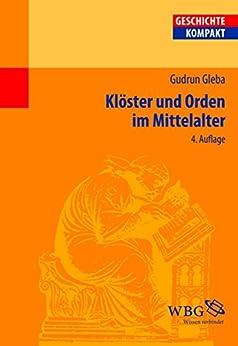 Klöster und Orden im Mittelalter (Geschichte Kompakt)