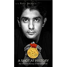 A Shot At History : My Obsessive Journey to Olympic Gold (English Edition)