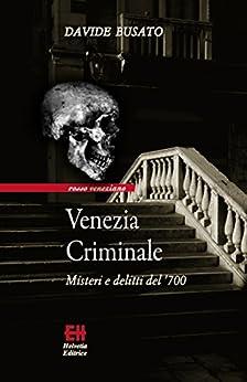 Venezia Criminale: Venezia Criminale (Rosso veneziano) di [Busato, Davide]