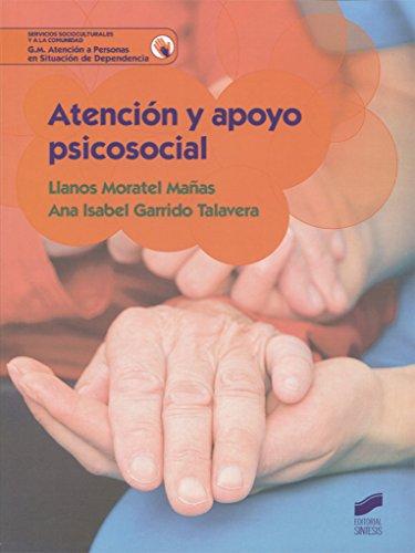 Atención y apoyo psicosocial (Servicios Socioculturales y a la comunidad) por Llanos/Garrido Talavera, Ana Isabel Moratel Mañas