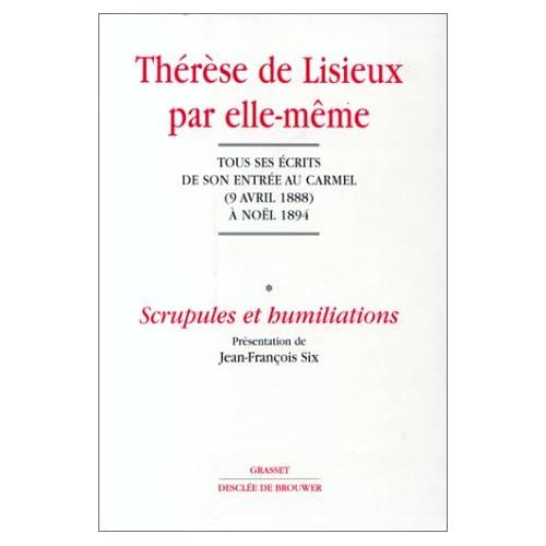 Thérèse de Lisieux par elle-même : Scrupules et humiliations