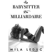 La Babysitter du Milliardaire: (Nouvelle érotique, Père célibataire, Alpha Male, Jeune fille)