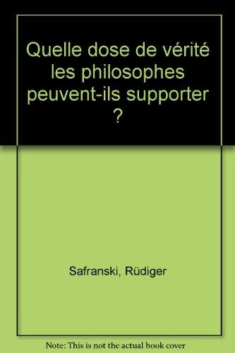 Quelle dose de vérité les philosophes peuvent-ils supporter ? par Rüdiger Safranski