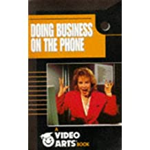 Doing Business on the Phone (Video Arts Books)