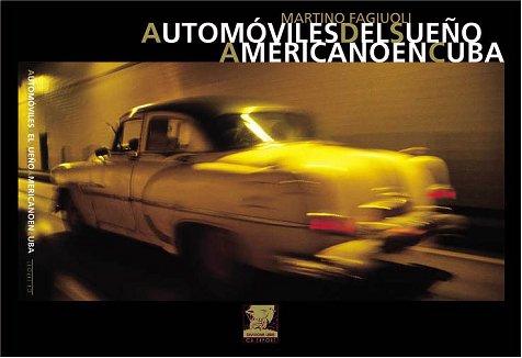 Automóviles del sueno americano en Cuba por Martino Fagiuoli