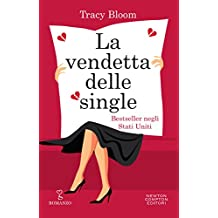 La vendetta delle single (Italian Edition)