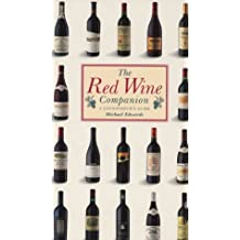 The Red Wine Companion: A Connoisseur's Guide (Companions)