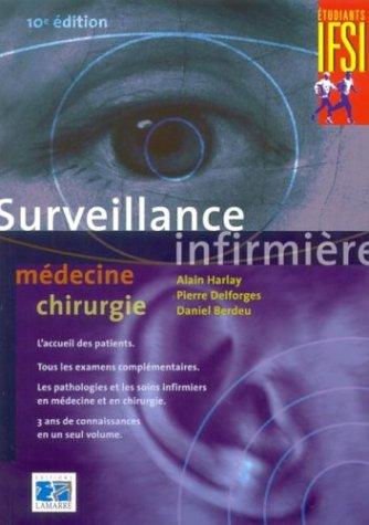 Surveillance infirmière : Médecine chirurgie par Alain Harlay, Pierre Delforges, Daniel Berdeu