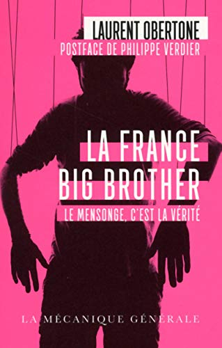 La France Big Brother por Laurent Obertone