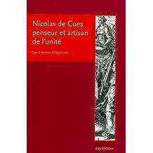 Nicolas de Cues penseur et artisan de l'unité : Conjectures, concorde, coïncidence des oppsés