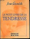 LE PETIT LIVRE DE LA TENDRESSE.