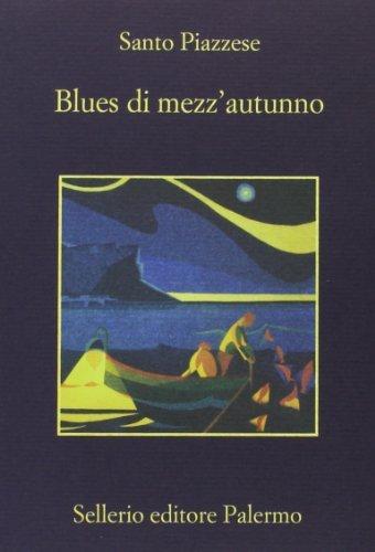 Blues di mezz'autunno by Santo Piazzese (2013-01-01)