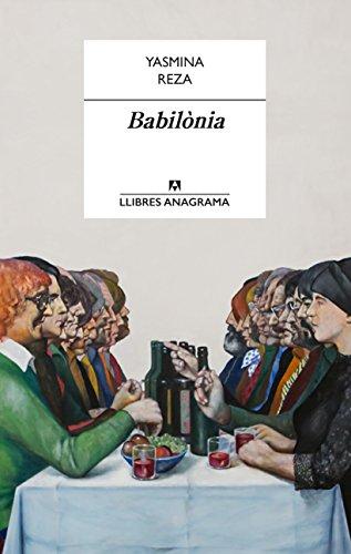 Babilònia (Llibres Anagrama Book 35) (Catalan Edition) por Yasmina Reza