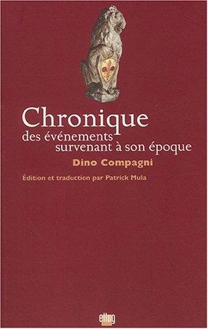 Chronique des événements survenant à son époque par Dino Compagni