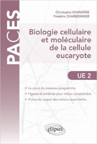 Biologie cellulaire & moléculaire de la cellule Eucaryote de Christophe Chanoine,Frédéric Charbonnier ( 8 septembre 2010 )