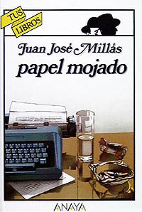Papel mojado (Libros Para Jóvenes - Tus Libros) por Juan José Millás