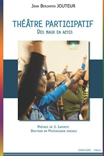 Thétre participatif - Des maux en Actes par Jean Benjamin Jouteur