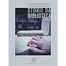 Storie da musei, archivi e biblioteche - i racconti (Italian Edition)