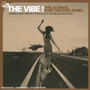 The Vibe! Samba Funk, Mpb & Oher Illicit Brasilian Grooves /Vol.3