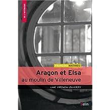 Aragon et Elsa au Moulin de Villeneuve : Une maison ouverte (De l'intérieur)