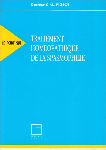 Traitement homéopathique de la spasmophilie par C.A. Pigeot