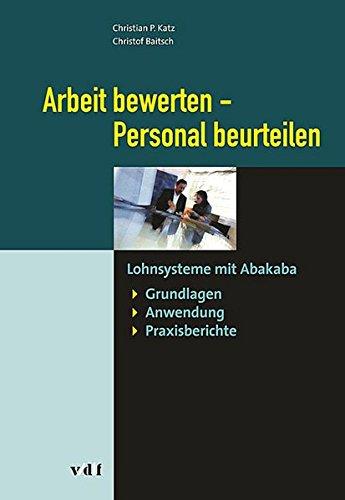 Arbeit bewerten - Personal beurteilen. Lohnsysteme mit Abakaba
