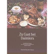 Zu Gast bei Daimlers: Das Beste aus Emma Daimlers privatem Kochbuch
