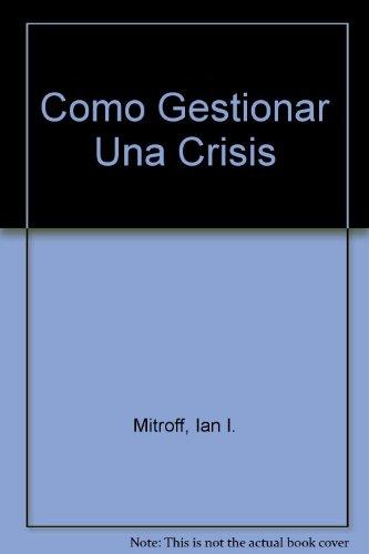 Como gestionar una crisis por I. Mitroff