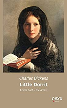 Little Dorrit: Erstes Buch - Die Armut