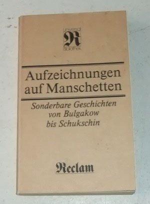 Reclams Universal-Bibliothek, 890: Aufzeichnungen auf Manschetten. Sonderbare Geschichten von Bulgakow bis Schukschin