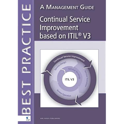 Continual Service Improvement based on Itil® V3: A Management Guide (Best practice)
