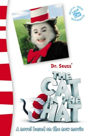 Dr. Seuss' The Cat in the Hat(TM) - Dr. Seuss' The Cat in the Hat(TM): A Novel Based on the New Movie