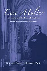Ecce Mulier: Nietzsche and the Eternal Feminine: An Analytical Psychological Perspective