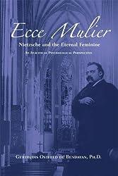 Ecce Mulier: Nietzsche and the Eternal Feminine, an Analytical Psychological Perspective