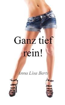 Ganz tief rein! - Sexgeschichten (German Edition) par [Berts, Anna Lisa]