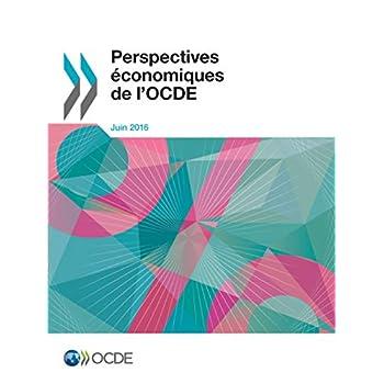 Perspectives économiques de l'OCDE, Volume 2016 Numéro 1: Edition 2016