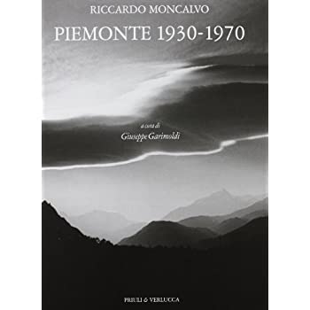 Piemonte (1930-1970). Ediz. Illustrata