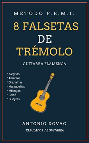Ocho falsetas de Trémolo: Guitarra Flamenca eBook: Antonio Dovao ...