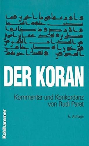 Der Koran. Kommentar und Konkordanz.