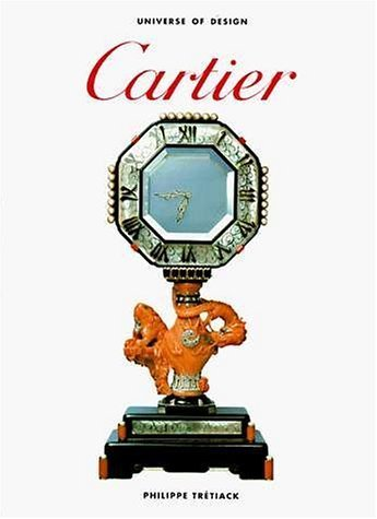 Cartier (Universe of Design) by Philippe Tretiack (1997-05-15)