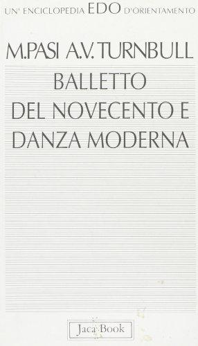 Balletto del Novecento e danza moderna (Edo. Un'enciclopedia di Orientamento) por Mario Pasi